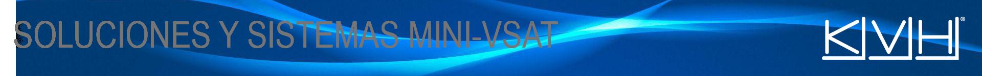 SOLUCIONES Y SISTEMAS KVH MINI-VSAT